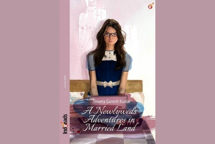 """Book cover of Indireads title """"A Newly Wed's Adventures in Married Land"""""""